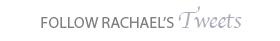 Follow Rachael's Tweets